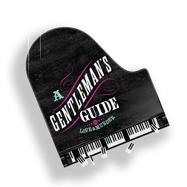 A Gentleman's Guide to Love and Murder- Matinee
