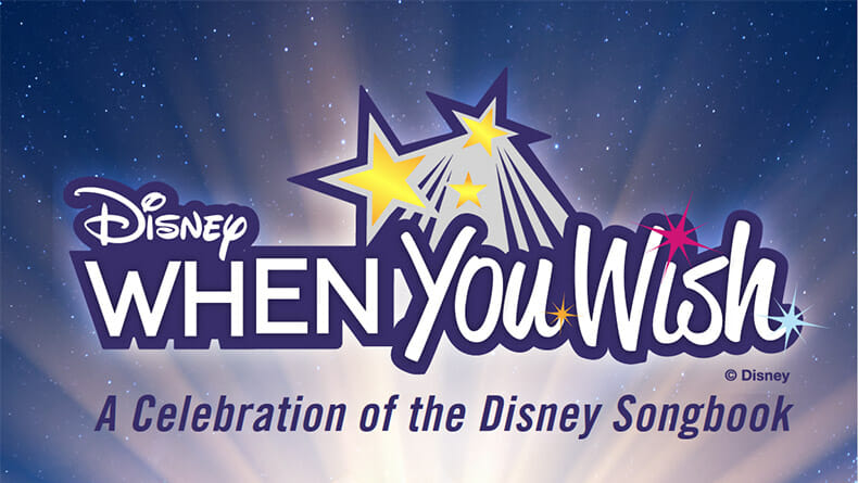 Disney's When You Wish-A Celebration of the Disney Songbook