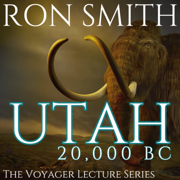 Poster: Utah 20,000 BC - Voyage Lecture Series by Ron Smith