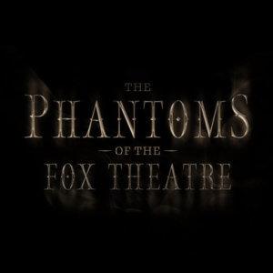 Teaterplakat: The Phantoms of Fox Theatre